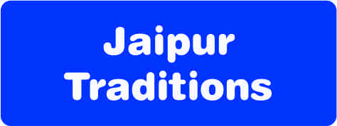Jaipur Traditions