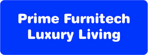 Prime Furnitech Luxury Living